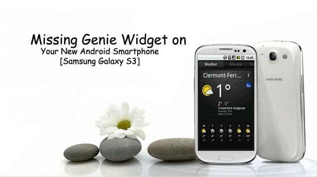 Missing Genie Widget on Samsung Galaxy S3