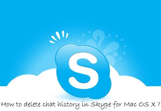 How do I delete my chat history in Skype for Mac OS X